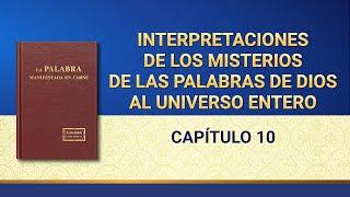 La Palabra de Dios | Interpretaciones de los misterios de las palabras de Dios al universo entero: Capítulo 10