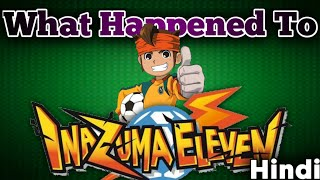 What Happened To Inazuma Eleven Explained In Hindi
