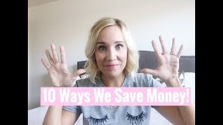 10 WAYS WE SAVE MONEY, SAVING TIPS FOR FAMILIES, BUDGET TIPS & HACKS , FRUGAL LIVING