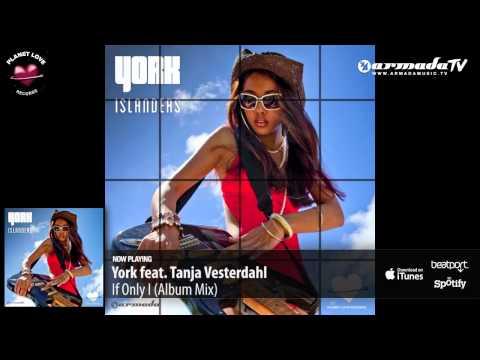 York Feat. Tanja Vesterdahl - If Only I (Album Mix)