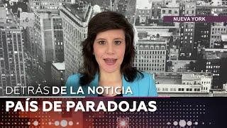 País de paradojas - Detrás de la noticia