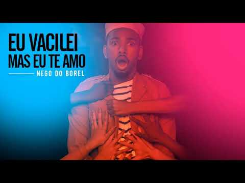 nego do borel - eu vacilei mais eu te amo (audio oficial)