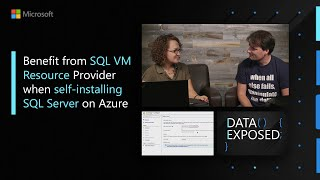 Benefit from SQL VM Resource Provider when self-installing SQL Server on Azure | Data Exposed