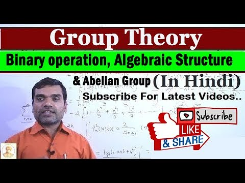 Group theory -  Binary operation, Algebraic structure & Abelian Group in hindi