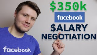 How I Negotiated My $350k Facebook Offer (software engineer salary negotiation)