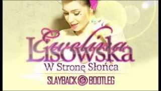 Ewelina Lisowska - W Stronę Słońca (Slayback Bootleg)