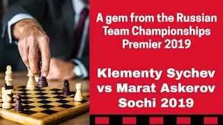 A game to learn from | Sychev vs  Askerov: Russian Team Championships Premier 2019