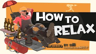 TF2: How to Relax [FUN]