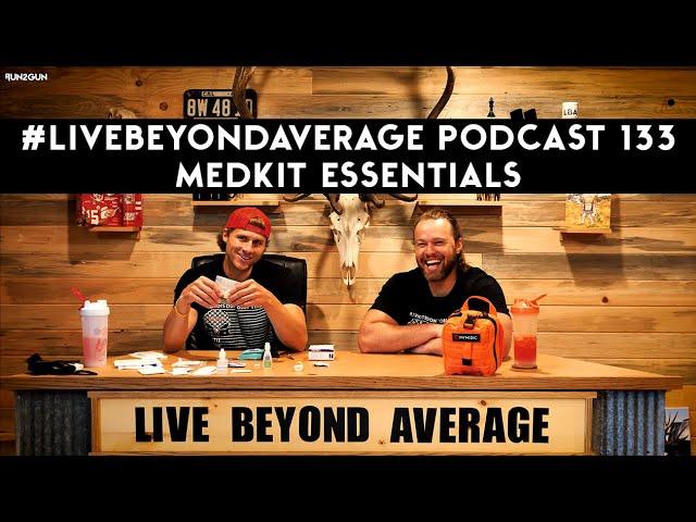 #LiveBeyondAverage Podcast 133 || Medkit Essentials