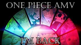One Piece AMV - Im Back UHD  60FPS
