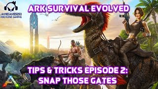 Ark: Survival Evolved  tips & tricks episode 2: Snap those gates