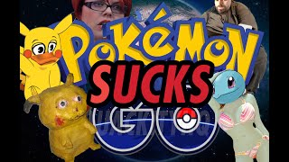 POKEMON GO SUCKS!!!