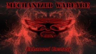 Mechanized Warfare - Enhanced Ecstasy (original version)