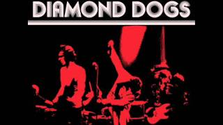 Diamond Dogs - Every Little Crack