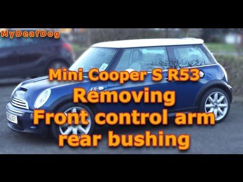 Removing Front Control Arm Rear Bush Mini Cooper S R53