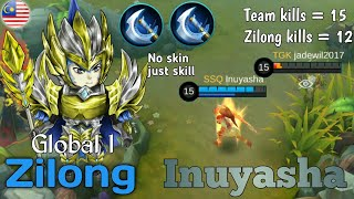 No skin just skill | The new king of Zilong : Inuyasha | Global 1 Zilong Gameplay
