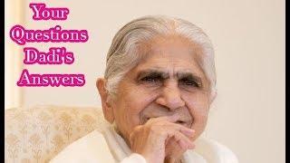 Your Questions Dadis Answer  Ep 15  Dadi Janki Ji   Chief Of Brahma Kumaris  Brahmakumaris