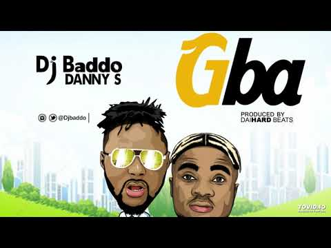 DJ Baddo Ft. Danny S - Gba (OFFICIAL AUDIO)