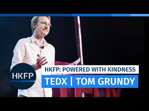 TEDx - Tom Grundy, Hong Kong Free Press: Powering a Media Outlet Through the Kindness of a City