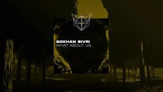 Gokhan Sivri - What About Us