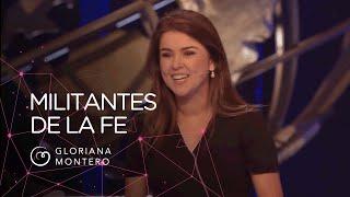 Militantes de la fe - Gloriana Montero | Prédicas Cristianas 2019