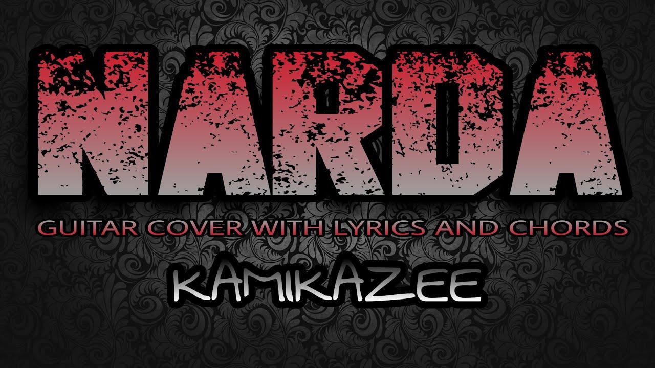 Narda Kamikazee Guitar Cover With Lyrics Chords Youtube