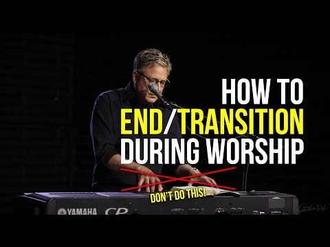How to End/Transition a Time of Worship | Worship Leading Workshop