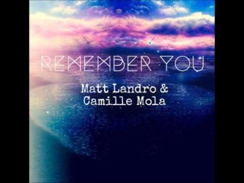 """Remember You"" - Matt Landro and Camille Mola (Original Song)"