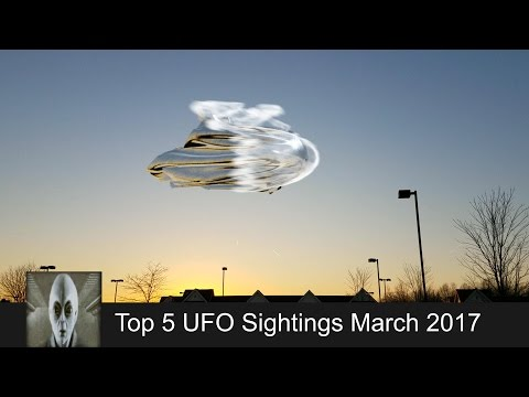 Top 5 UFO Sightings March 4th 2017