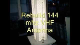 DIY Rebuild 144 mhz VHF Antenna