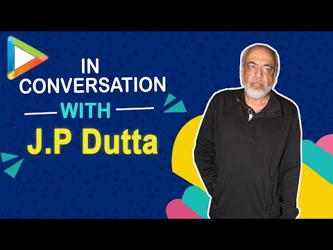 "J.P.Dutta: ""I was the first one to say that PAKISTAN is the enemy"""