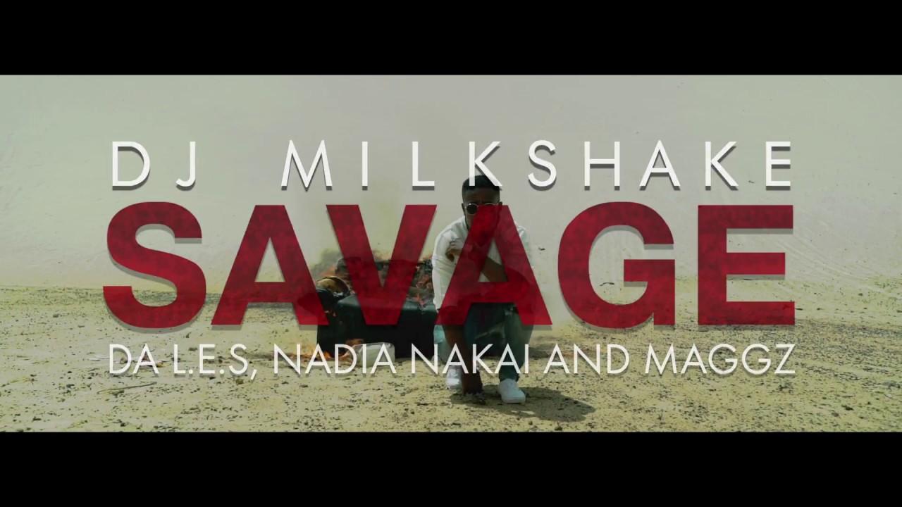 DJ Milkshake - Savage Ft. Da Les, Maggz, Nadia Nakai (Official Music Video)
