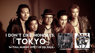 "I Don't Like Mondays. × Leslie Kee - ""TOKYO"" MAKING MOVIE"