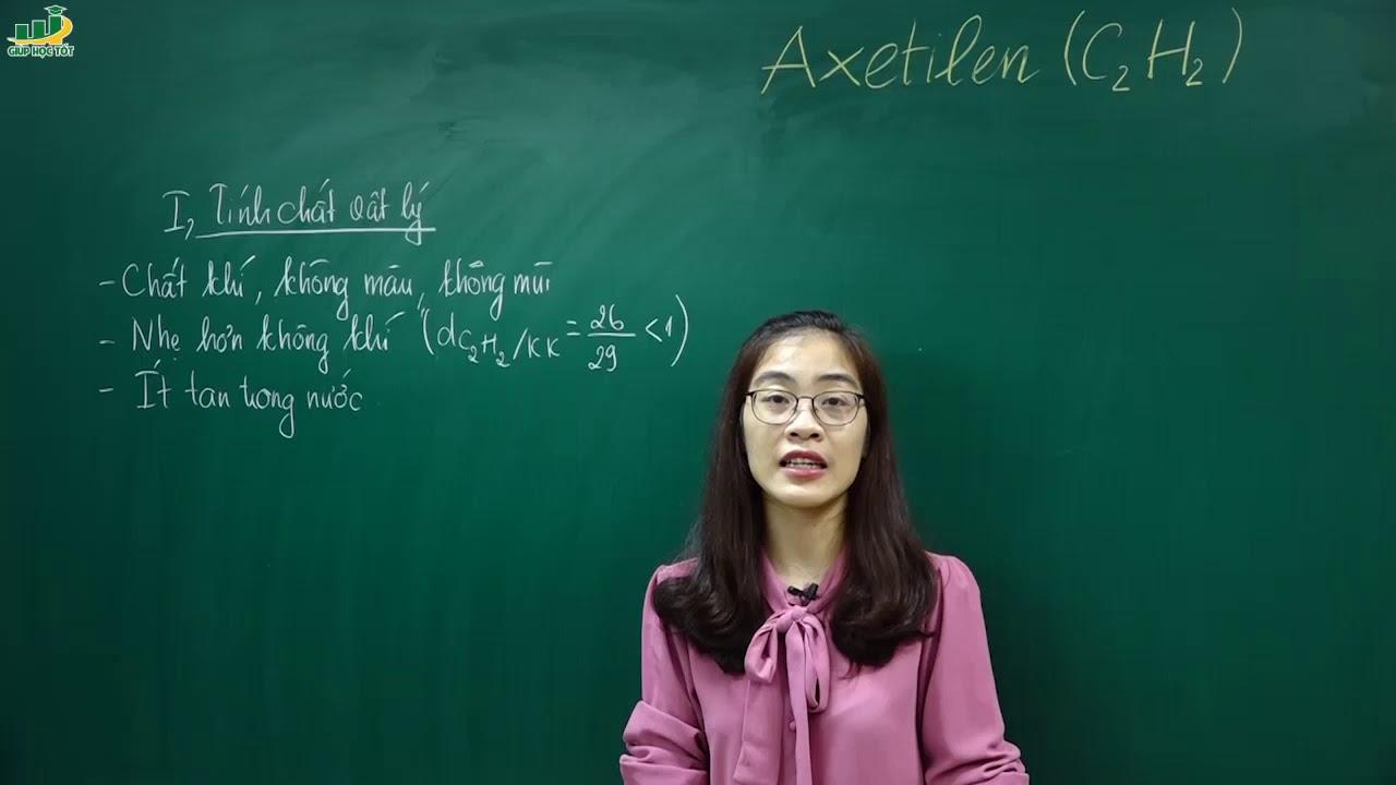 Hóa Học Lớp 9 – Bài 38 Axetilen | Chương Hiđrocacbon. Nhiên liệu