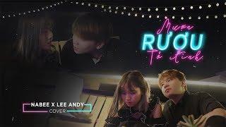 Mượn Rượu Tỏ Tình - Nabee x Lee Andy (MV Cover Official) MRTT