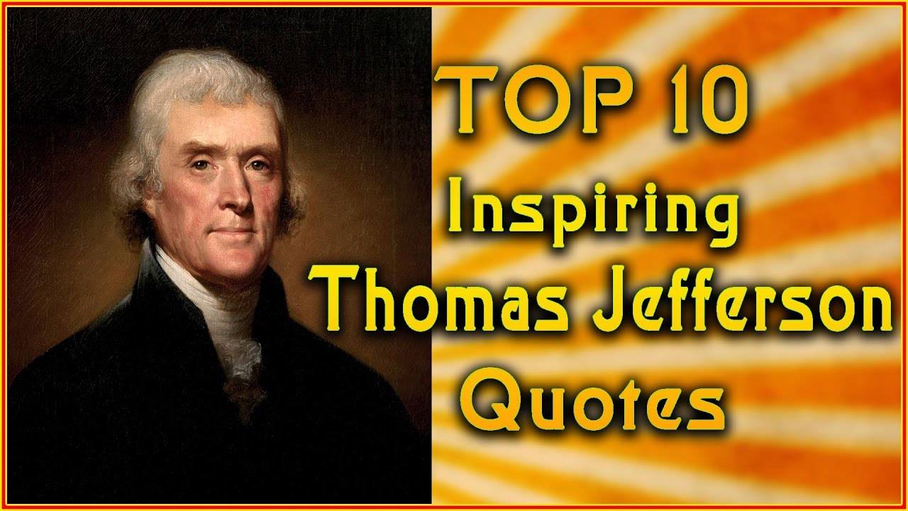 Top 10 Thomas Jefferson Quotes Inspirational