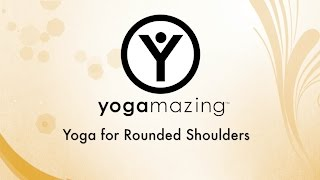 Yoga for Rounded Shoulders