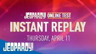 2019 Online Test Instant Replay Day 3   JEOPARDY!