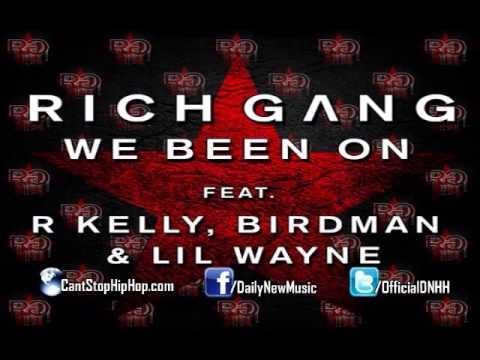 Birdman & Lil Wayne - We Been On (feat. R.Kelly) (Rich Gang)