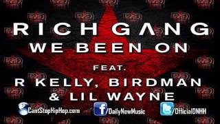 Birdman & Lil Wayne - We Been On (feat. R.Kelly) (Rich Gang)