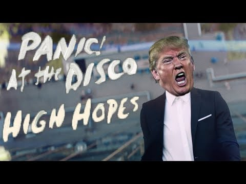Panic! At The Disco - High Hopes (Cover By Donald Trump)