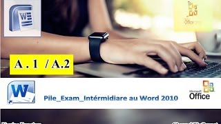 A - Certification intermédiaire Microsoft Word 2010 (Cours / Formation)