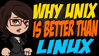 Why Unix is Better than Linux