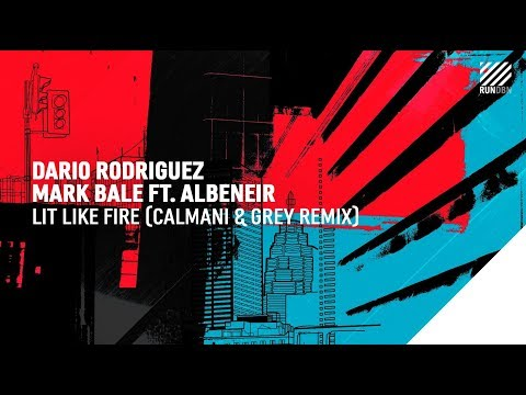 Dario Rodriguez, Mark Bale feat. Albeneir - Lit Like Fire (Calmani & Grey Remix)