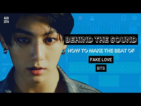 HOW TO MAKE THE BEAT OF FAKE LOVE (BTS)? - Behind The Sound