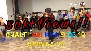CHALTI HAI KYA 9 SE 12 | JUDWAA 2 | CHOREOGRAPHY | DANCE | Varun | Jacqueline | Rohan Pherwani