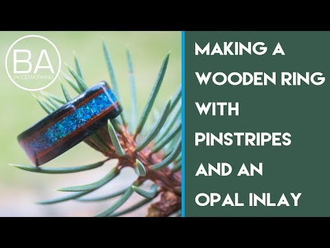 How to make a Wooden ring with Pinstripes and an Opal inlay