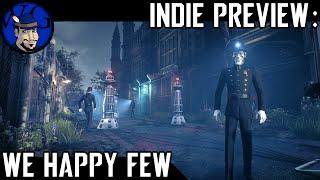 Indie Game Preview: We Happy Few | Genre-Blending Adventure | Great Indie Games on Steam
