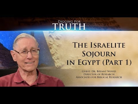 The Israelite Sojourn In Egypt (Part One): Digging For Truth Episode 69