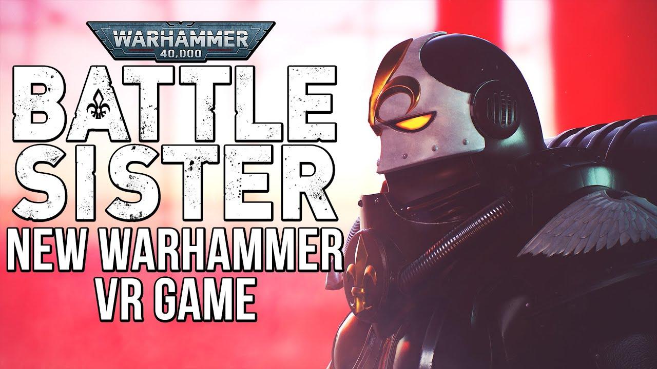 NEW 40K Game announced: Battle Sister (VR shooter)